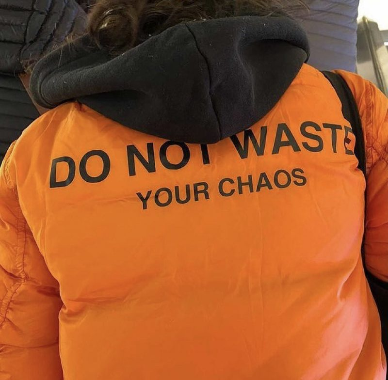 DO NOT WASTE YOUR CHAOS